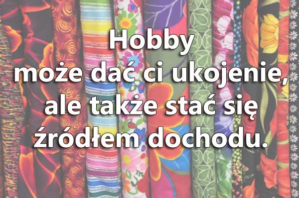Hobby źródłem dochodu